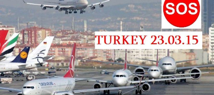 23 მარტს თურქეთში ფრენას მოერიდეთ!!!